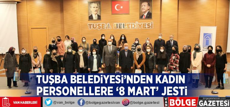 Tuşba Belediyesi'nden kadın personellere '8 Mart' jesti