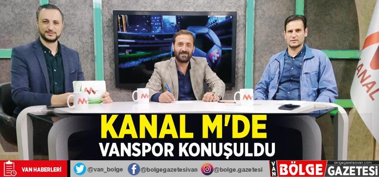 Kanal M'de Vanspor konuşuldu