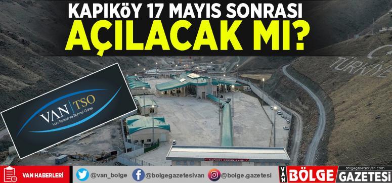 Van TSO: Kapıköy'ün 17 Mayıs sonrası açılacağı müjdesi, sevindiricidir