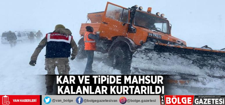 Kar ve tipide mahsur kalanlar kurtarıldı