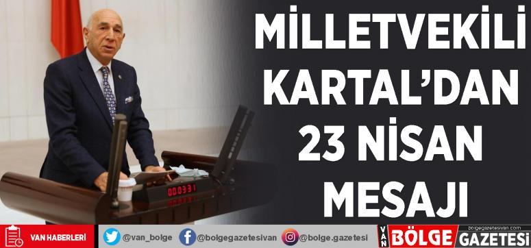 Milletvekili Kartal'dan 23 Nisan mesajı