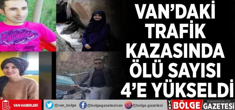 Van'daki trafik kazasında ölü sayısı 4'e yükseldi