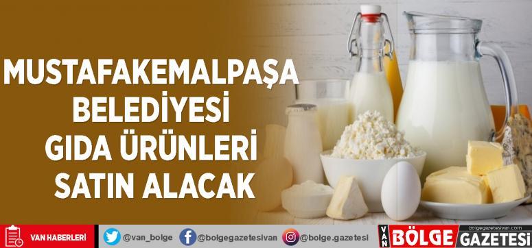 Mustafakemalpaşa Belediyesi gıda ürünleri satın alacak