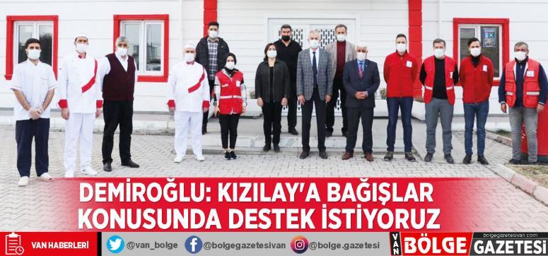 Demiroğlu: Kızılay'a bağışlar konusunda destek istiyoruz
