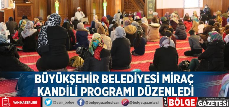 Büyükşehir Belediyesi Miraç Kandili programı düzenledi