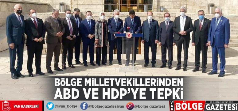 Bölge milletvekillerinden ABD ve HDP'ye tepki