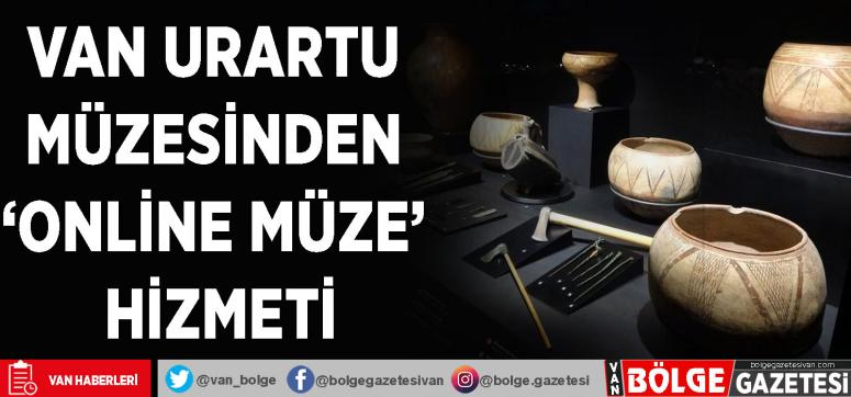 Van Urartu Müzesinden 'online müze' hizmeti