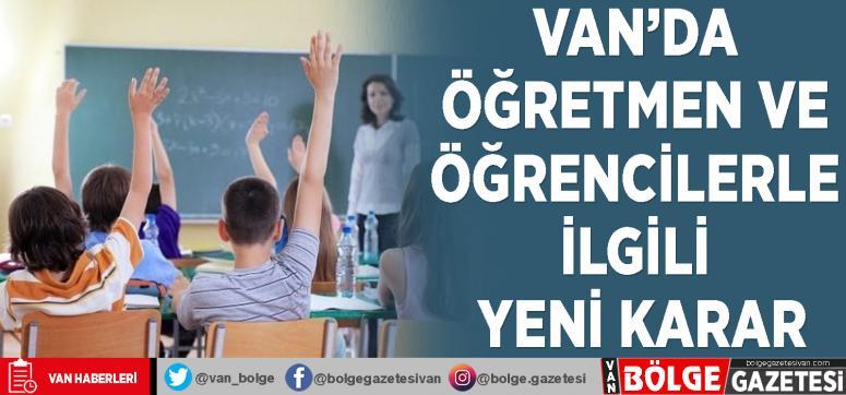 Van'da öğretmen ve öğrencilerle ilgili yeni karar