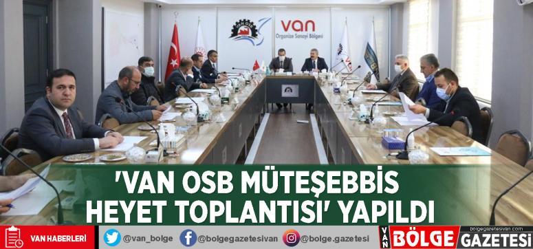 'Van OSB Müteşebbis Heyet Toplantısı' yapıldı