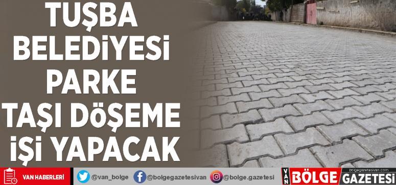 Tuşba Belediyesi parke taşı döşeme işi yapacak