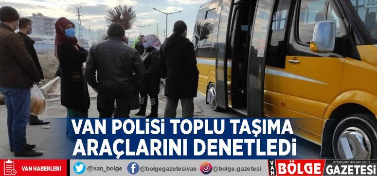 Van polisi toplu taşıma araçlarını denetledi