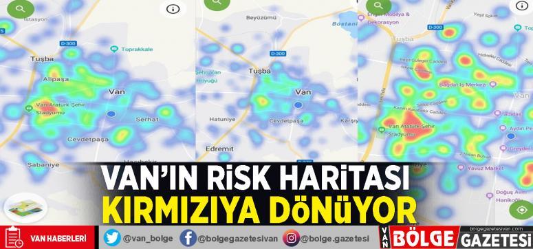 Van'ın risk haritası kırmızıya dönüyor