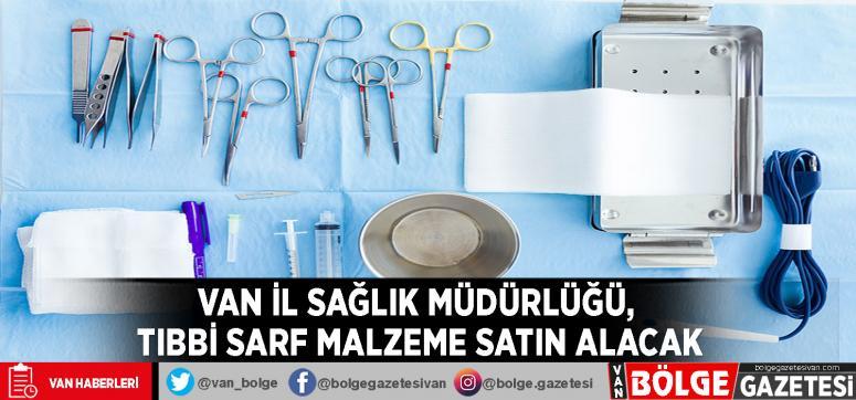Van İl Sağlık Müdürlüğü, tıbbi sarf malzeme satın alacak