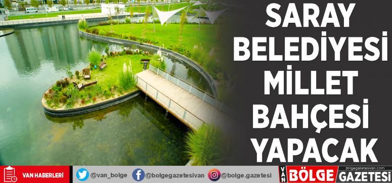 Saray Belediyesi millet bahçesi yapacak