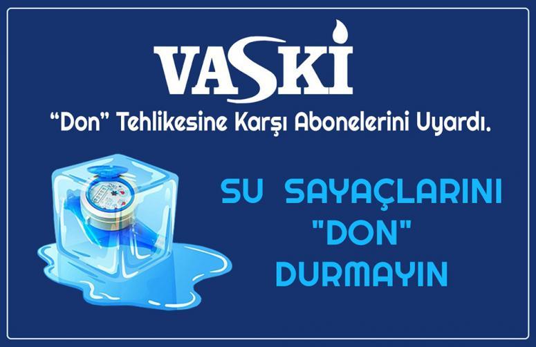 VASKİ'den, su sayaçlarında oluşabilecek don uyarısı…