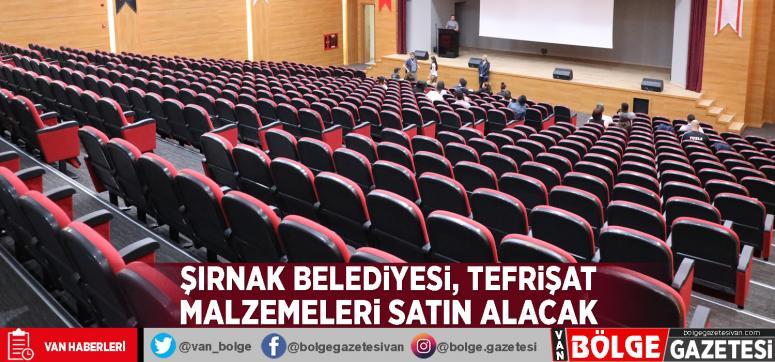 Şırnak Belediyesi, tefrişat malzemeleri satın alacak