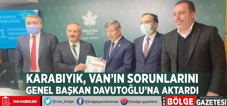 Karabıyık, Van'ın sorunlarını Genel Başkan Davutoğlu'na aktardı