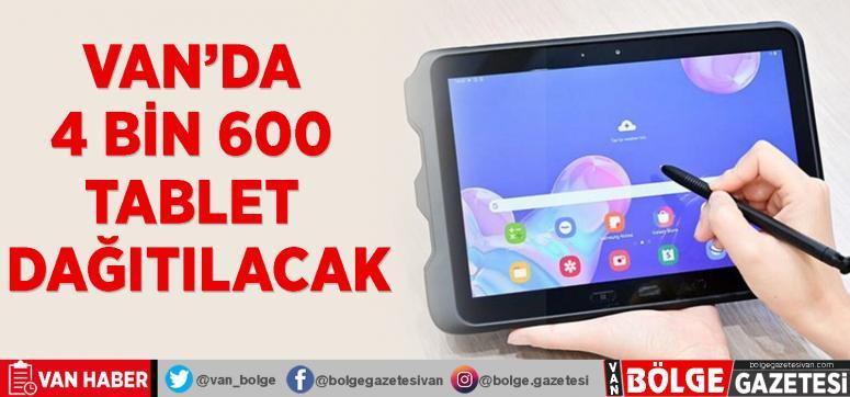 Van'da 4 bin 600 tablet dağıtılacak