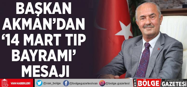 Başkan Akman'dan '14 Mart Tıp Bayramı' mesajı