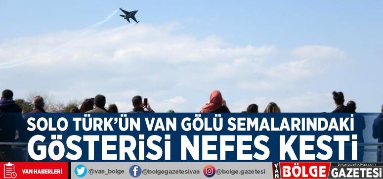 Solo Türk'ün Van Gölü semalarındaki gösterisi nefes kesti