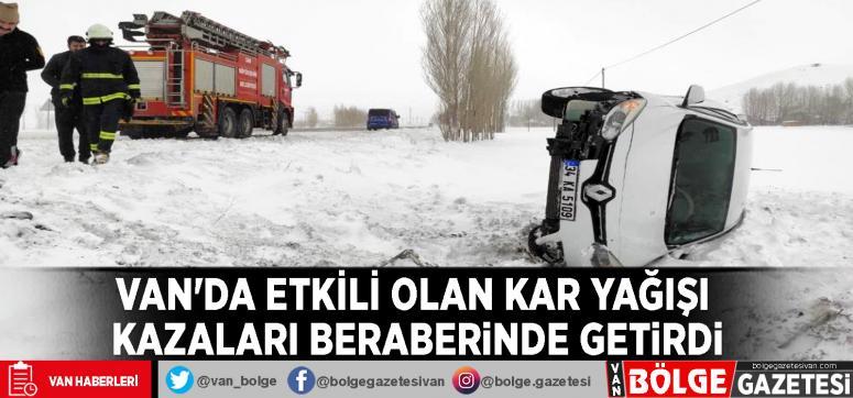 Van'da etkili olan kar yağışı kazaları beraberinde getirdi