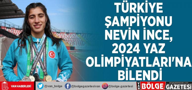 Türkiye şampiyonu Nevin İnce, 2024 Yaz Olimpiyatları'na bilendi