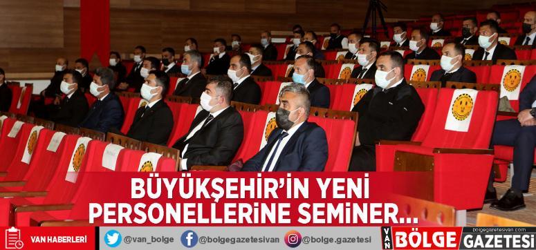 Büyükşehir'in yeni personellerine seminer…