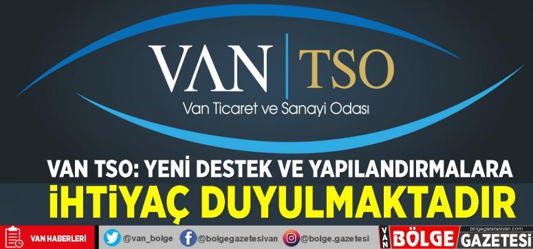 Van TSO: Yeni destek ve yapılandırmalara ihtiyaç duyulmaktadır