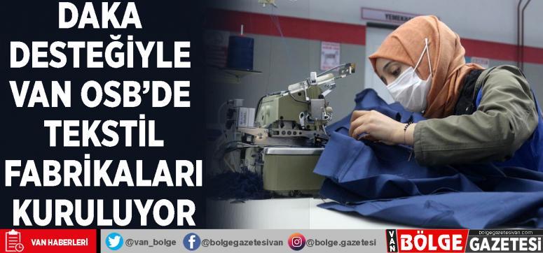 DAKA desteğiyle Van OSB'de tekstil fabrikaları kuruluyor