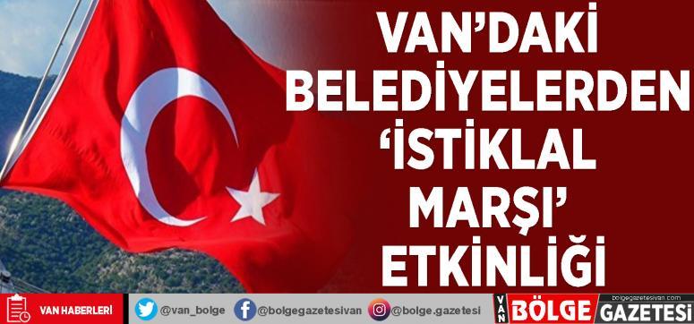 Van'daki belediyelerden 'İstiklal Marşı' etkinliği