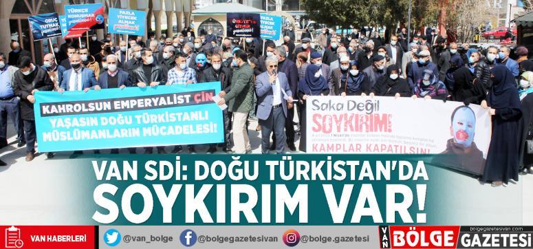 Van SDİ: Doğu Türkistan'da soykırım var!