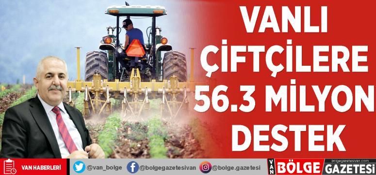 Vanlı çiftçilere 56.3 milyon destek