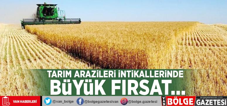 Tarım arazileri intikallerinde büyük fırsat…