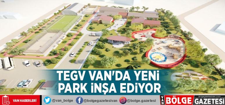 TEGV Van'da yeni park inşa ediyor