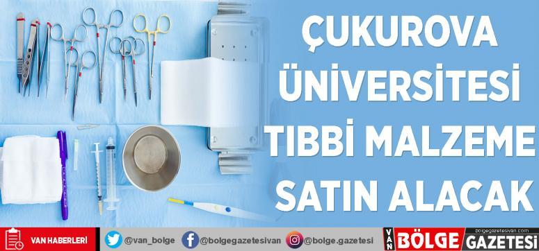 Çukurova Üniversitesi tıbbi malzeme satın alacak