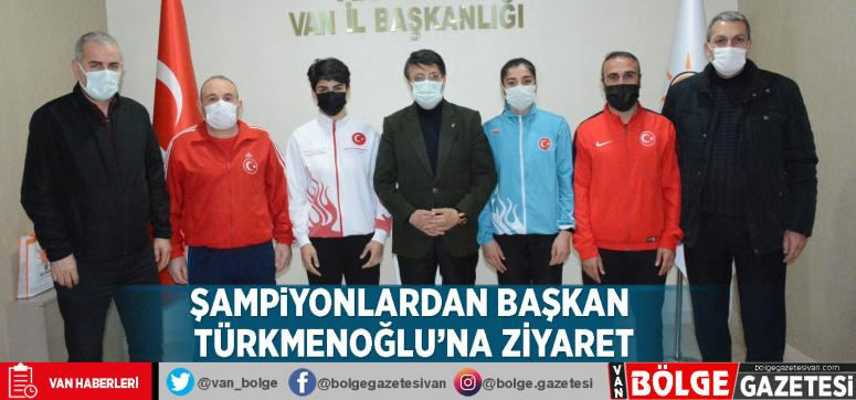 Şampiyonlardan Başkan Türkmenoğlu'na ziyaret