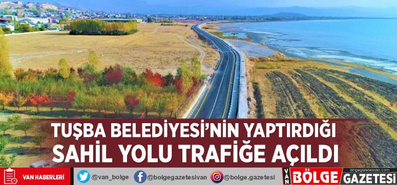 Tuşba Belediyesi'nin yaptırdığı sahil yolu trafiğe açıldı