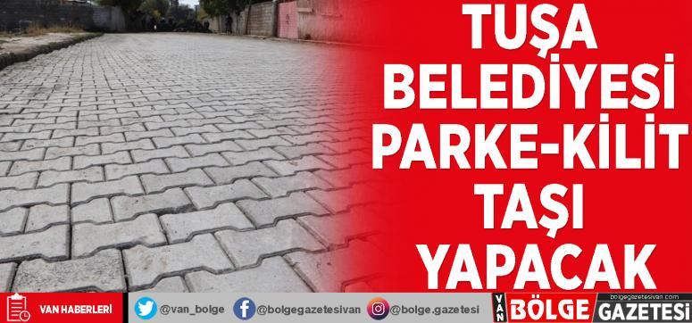 Tuşa Belediyesi parke-kilit taşı yapacak