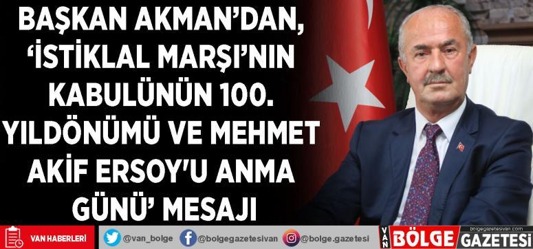 Başkan Akman'dan, 'İstiklal Marşı'nın Kabulünün 100. Yıldönümü ve Mehmet Akif Ersoy'u Anma Günü' mesajı