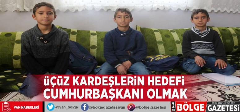 Üçüz kardeşler Recep, Tayyip, Erdoğan'ın hedefi Cumhurbaşkanı olmak