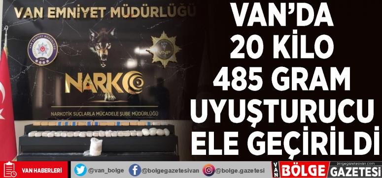 Van'da 20 kilo 485 gram uyuşturucu ele geçirildi