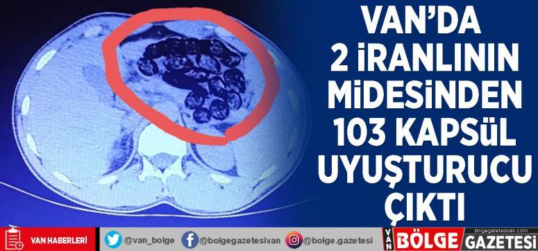 Van'da 2 İranlının midesinden 103 kapsül uyuşturucu çıktı