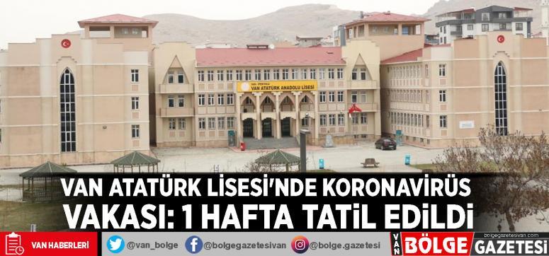 Van Atatürk Lisesi'nde koronavirüs vakası: 1 hafta tatil edildi