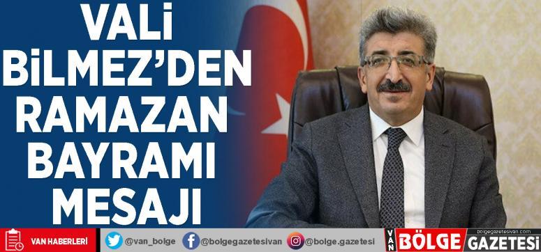 Vali Bilmez'den Ramazan Bayramı mesajı