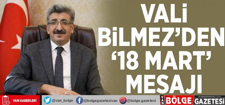 Vali Bilmez'den '18 Mart' mesajı