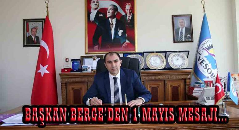 Başkan Berge'den, 1 Mayıs kutlaması…