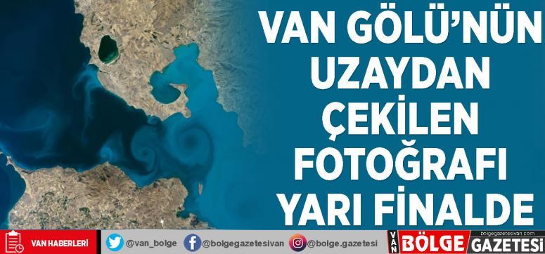 Van Gölü'nün uzaydan çekilen fotoğrafı yarı finalde