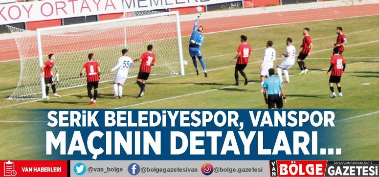 Serik Belediyespor, Vanspor maçının detayları…