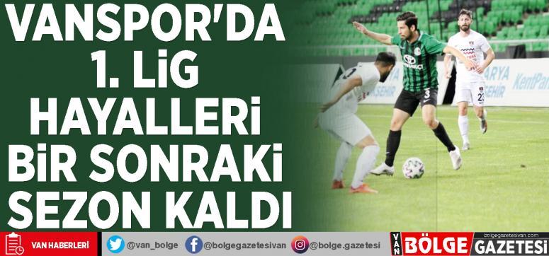 Vanspor'da 1. Lig hayalleri bir sonraki sezon kaldı