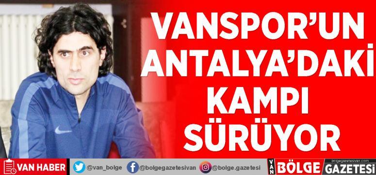 Vanspor'un Antalya'daki kampı sürüyor